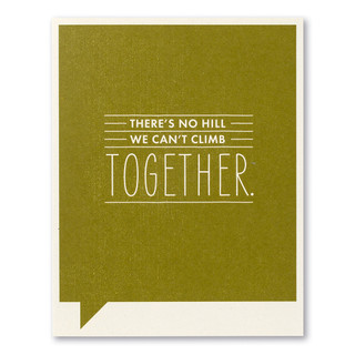 """A green friendship card with the statement """"There's no hill we can't climb together."""""""