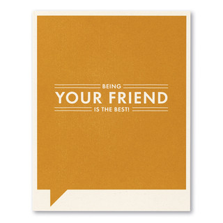"""Card front, orange friendship card with the statement """"Being your friend is the best!"""""""