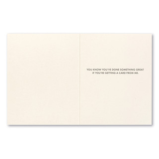 """Card inside, """"You know you've done something great if you're getting a card from me."""""""