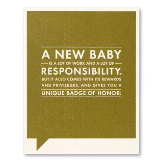 """Card front, green baby card with the statement  """"A new baby is a lot of work and a lot of responsibility..."""""""