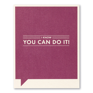 """Card front, humorous purple encouragement card with the statement """"I know you can do it!"""""""