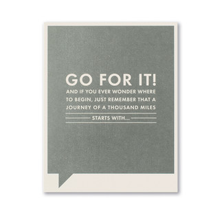 Go for it! And if you ever wonder where to begin,  just remember that a journey of a thousand miles starts with...