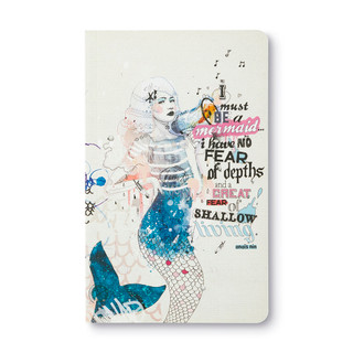 """Front of Write Now Journal: """"I must be a mermaid... I have no fear of depths, and a great fear of shallow living."""" —Anais Nin"""