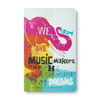 """""""We are the music-makers, and we are the dreamers of dreams."""" —Arthur O'Shaughnessy"""