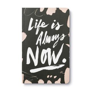 Life is Always Now.