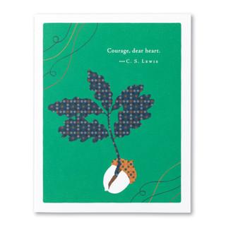 """Courage, dear heart. "" —C. S. Lewis"