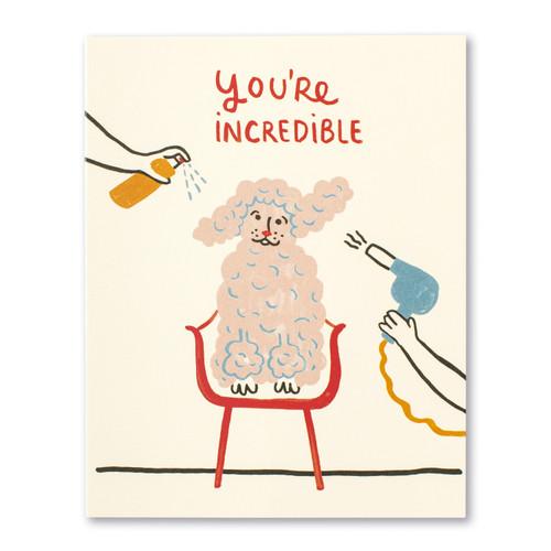 You're incredible.