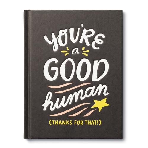 You're a Good Human
