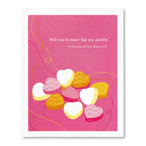 """""""Will you be mine? Say yes, quickly."""" —Charlotte Brontë"""
