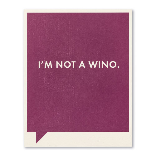 I'm not a wino.