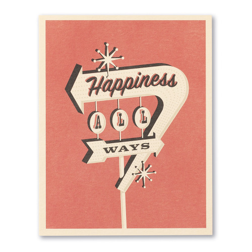 Happiness all ways.