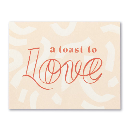 A toast to love.