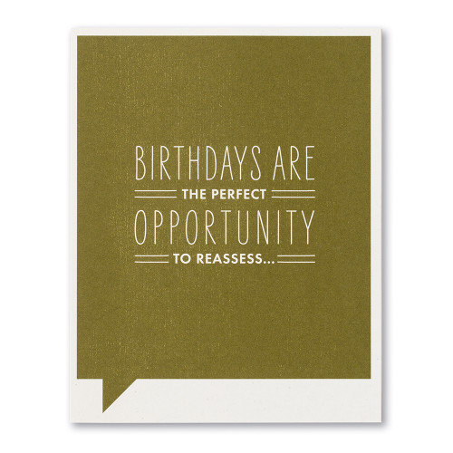 Birthdays are the perfect opportunity to reassess...