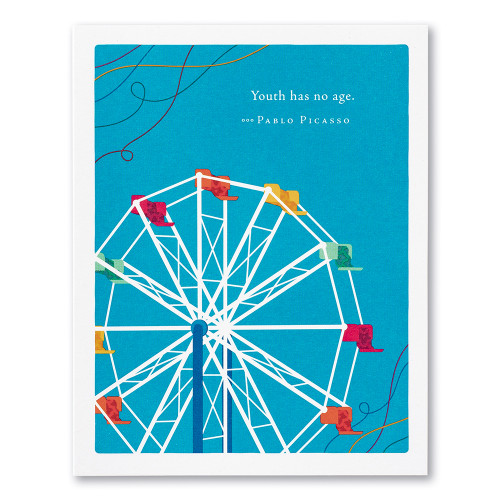 "A blue birthday card featuring a colorful illustration of a ferris wheel and the quote ""Youth has no age."" —Pablo Picasso."
