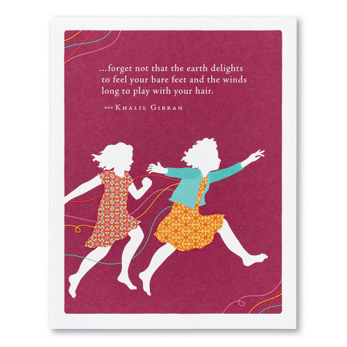 "A magenta birthday card featuring an illustration of two girls playing and the quote ""…forget not that the earth delights to feel your bare feet and the winds long to play with your hair."" —Khalil Gibran."