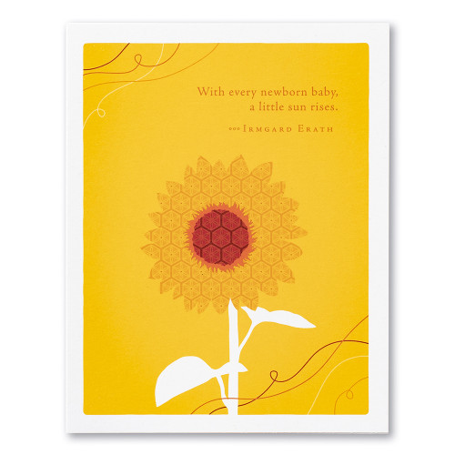 """A yellow baby card featuring an illustration of sunflower and the quote """"With every newborn baby, a little sun rises."""" —Irmgard Erath."""