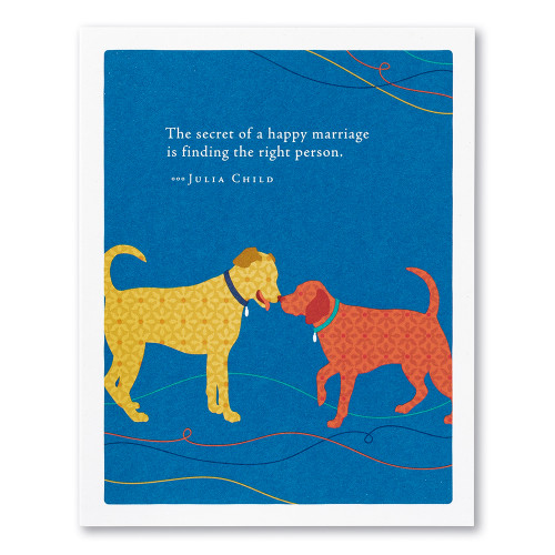 """A blue wedding card featuring an illustration of two dogs and the quote """"The secret of a happy marriage is finding the right person."""" —Julia Child."""