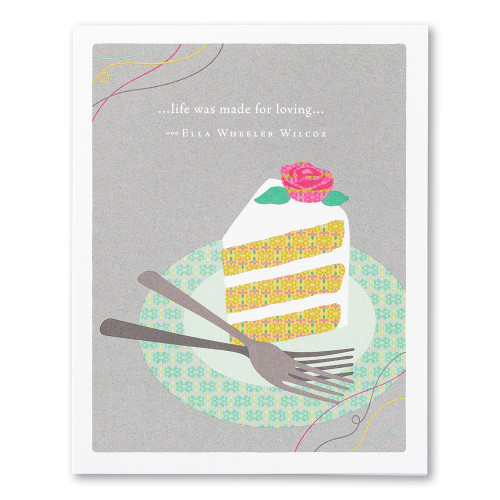 """A gray wedding featuring an illustration slice of wedding cake and the quote """"…life was made for loving…"""" —Ella Wheeler Wilcox."""