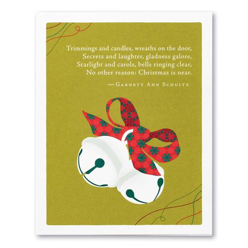 """Trimmings and candles, wreaths on the door..."" — Garnett Ann Schultz"