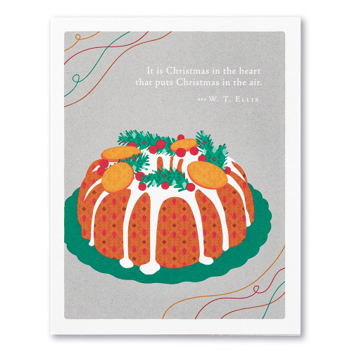 "A gray holiday card featuring an illustration of a bundt cake and the quote ""It is Christmas in the heart that puts Christmas in the air."" —W. T. Ellis."