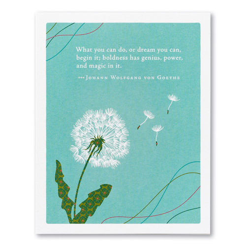 """A blue graduation card featuring an illustration of a dandelion puff and the quote """"What you can do, or dream you can, begin it; boldness has genius, power, and magic in it."""" —Johann Wolfgang von Goethe."""