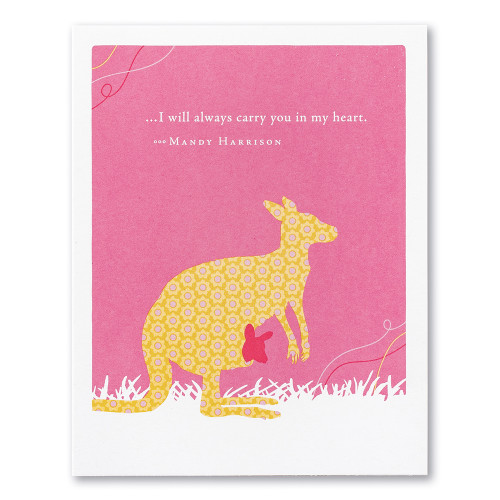 """A pink mother's day card featuring an illustration of kangaroo with her joey and the quote """"…I will always carry you in my heart."""" —Mandy Harrison"""