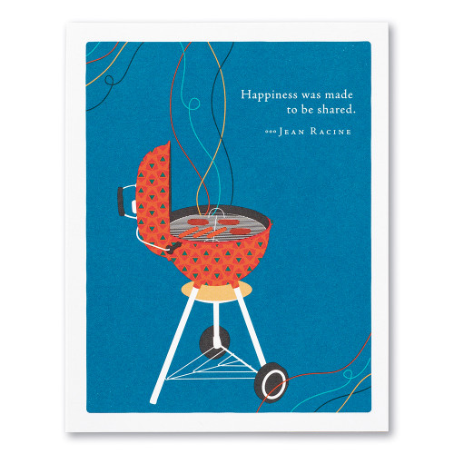 """A  blue father's day card featuring an illustration of weber grill and the quote """"Happiness was made to be shared."""" —Jean Racine."""
