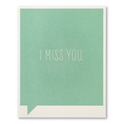 """A teal Get Well card with the statement """"I miss you."""""""