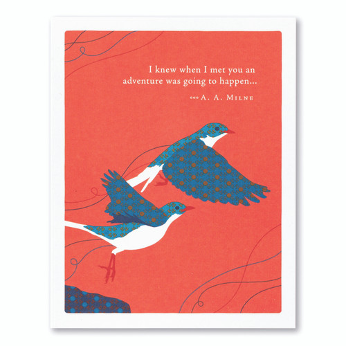 """Card front, red friendship card featuring an illustration of two birds and the quote """"I knew when I met you an adventure was going to happen…"""" –A. A. Milne"""