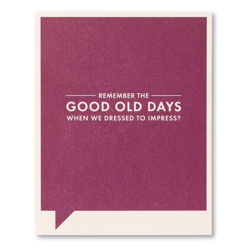 """Card front, purple birthday card that features the statement """"Remember the good old days when we dressed to impress?"""""""