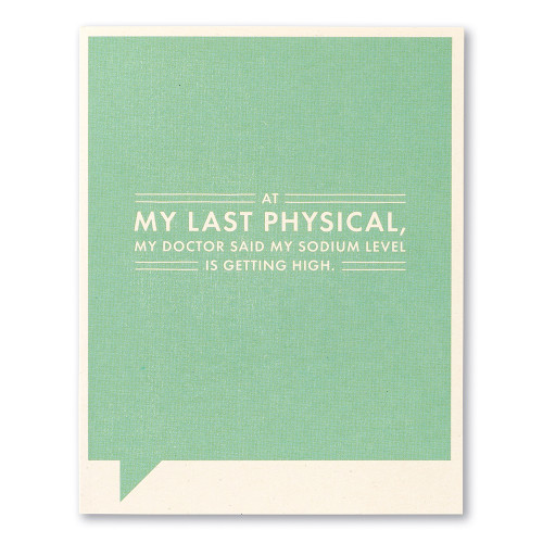"""Card front, green humor card with the statement """"At my last physical, my doctor said my sodium level is getting high."""""""