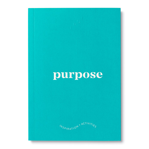 """Cover, turquoise blue softcover, activity journal, """"True Purpose"""", a collection of exercises, prompts, vignettes, and quotes"""