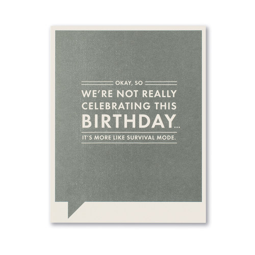 Okay, so we're not really celebrating this birthday... It's more like survival mode.