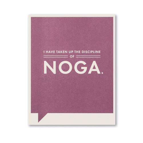 I have taken up the discipline of noga.