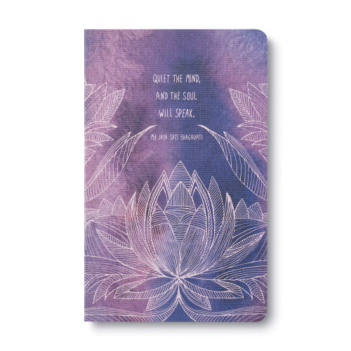 """Front of Write Now Journal: """"Quiet the mind, and the soul will speak."""" —Ma Jaya Sati Bhagavati"""