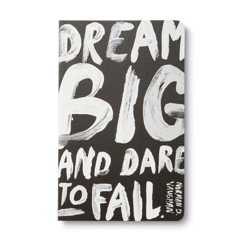 "Front of Write Now Journal: ""Dream big and dare to fail."" —Norman D. Vaughan"