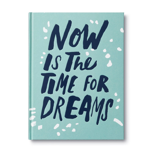Front of Now Is the Time for Dreams, a gift book written by Danielle Leduc McQueen and illustrated by Chris Ballasiote.