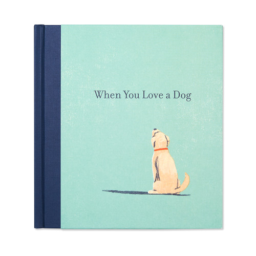 Front of When You Love a Dog, gift book written by M.H. Clark and illustrated by Tatsuro Kiuchi