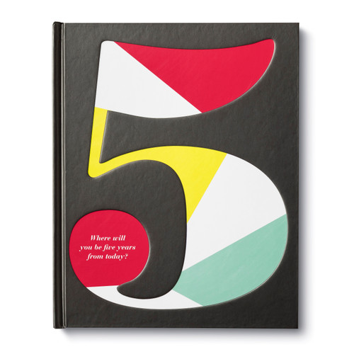 Front of 5: Where Will You Be Five Years from Today?, a motivational bookk written by Kobi Yamada and Dan Zadra.