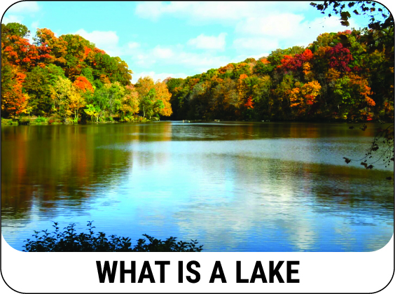 Learn what a lake and earthen bottom pond is - CLICK HERE!
