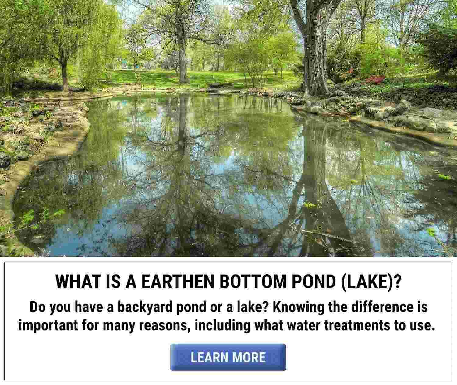 Learn why we classify a pond as an earthen bottom pond, therefor a lake