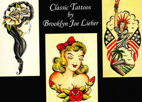 Classic Tattoos by Brooklyn Joe Lieber