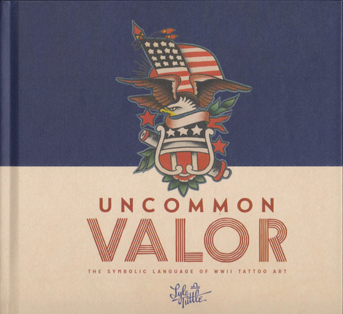 Uncommon Valor: The Symbolic Language of  WWII Tattoo Art