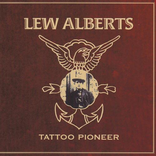 Lew Alberts: Tattoo Pioneer