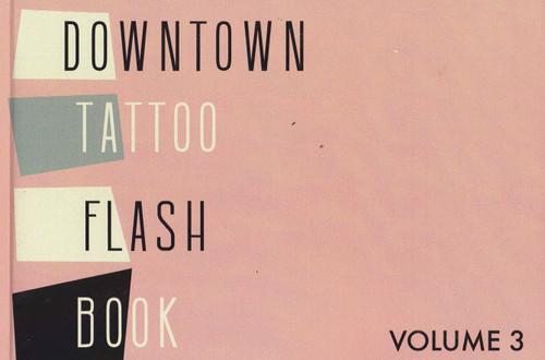 Downtown Tattoo  Flash Book Vol. 3
