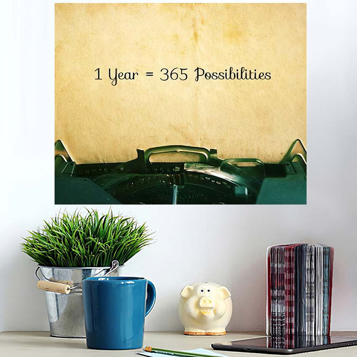 1 Year 365 Possibilities Inspiration Motivational - Quotes Poster Art Wall Decor