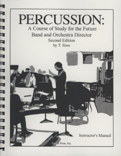 Percussion: A Course of Study for the Future Band and Orchestra Director -  2nd Edition - Instructor's Manual