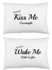 Kiss Me Wake me with Coffee white cotton printed pillowcase set