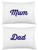 Mum and Dad  Pair white cotton printed pillowcase set