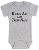 Kickin Ass and Takin Naps baby Bodysuit, kick ass baby, badass baby, kicking ass and taking names, kickin ass and takin names, taking care of business, kicking ass baby onsie, grey